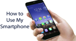 How to Use My Smartphone